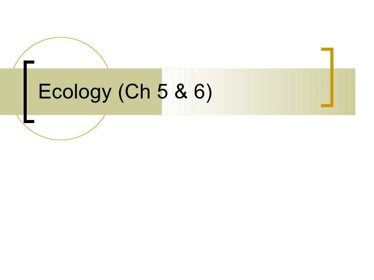 Ecology (Ch 5 & 6)