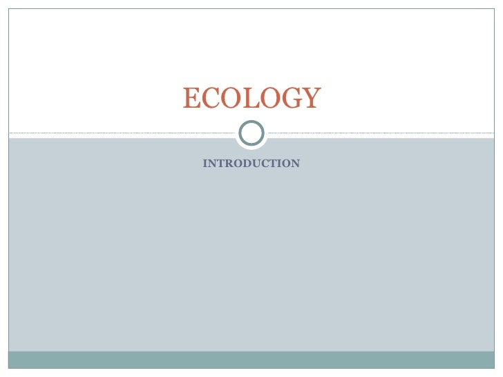 INTRODUCTION ECOLOGY