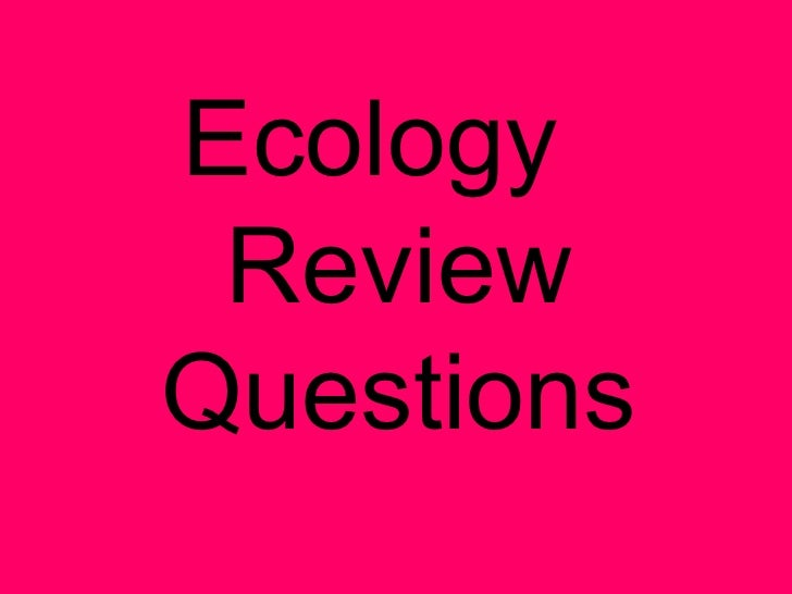 Ecology  Review Questions