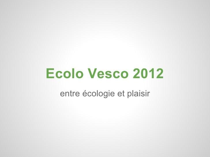 Ecolo Vesco 2012 entre écologie et plaisir