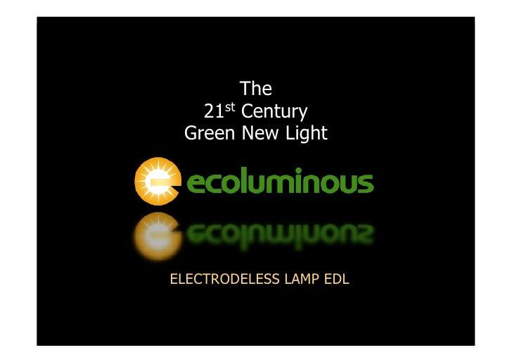 The    21st Century  Green New Light     ELECTRODELESS LAMP EDL