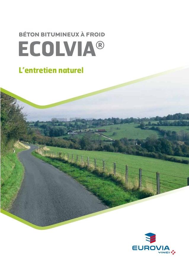Béton bitumineux à froid  ECOLVIA  ®  L'entretien naturel