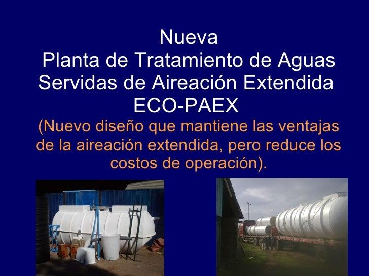 Nueva Planta de Tratamiento de Aguas Servidas de Aireación Extendida  ECO-PAEX   (Nuevo diseño que mantiene las ventajas d...