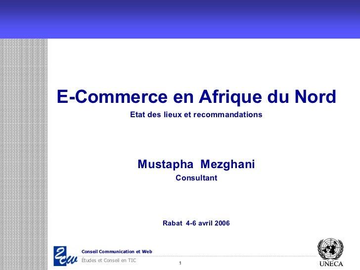E-Commerce en Afrique du Nord                       Etat des lieux et recommandations                             Mustapha...