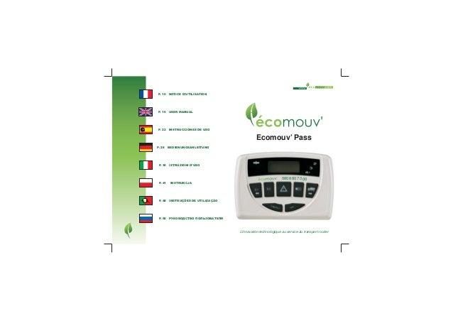 0808 807 000 L'innovation technologique au service du transport routier Ecomouv' Pass P. 55 РУКОВОДСТВО ПОЛЬЗОВАТЕЛЯ P. 48...