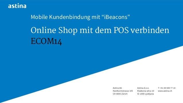"ECOM14 Mobile Kundenbindung mit ""iBeacons"" Online Shop mit dem POS verbinden"
