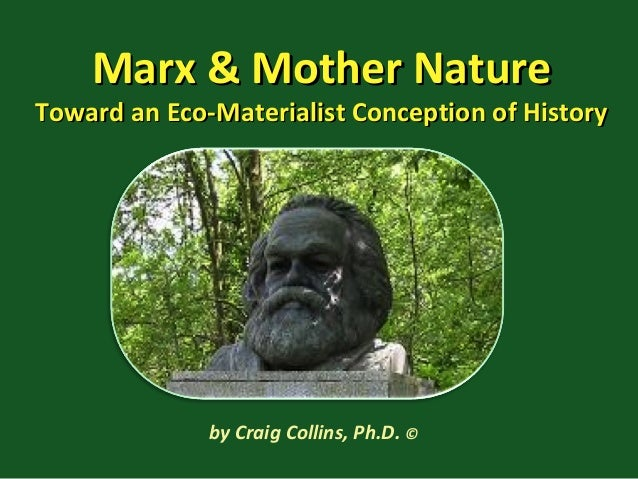 Marx & Mother NatureMarx & Mother Nature Toward an Eco-Materialist Conception of HistoryToward an Eco-Materialist Concepti...