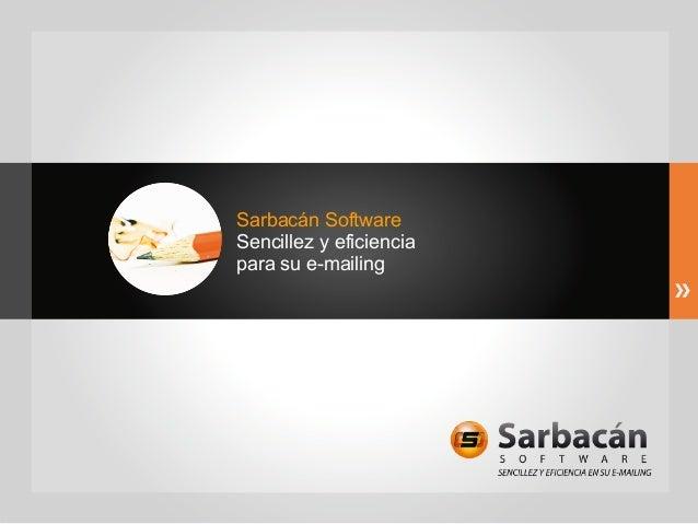 Sarbacán SoftwareSencillez y eficienciapara su e-mailing