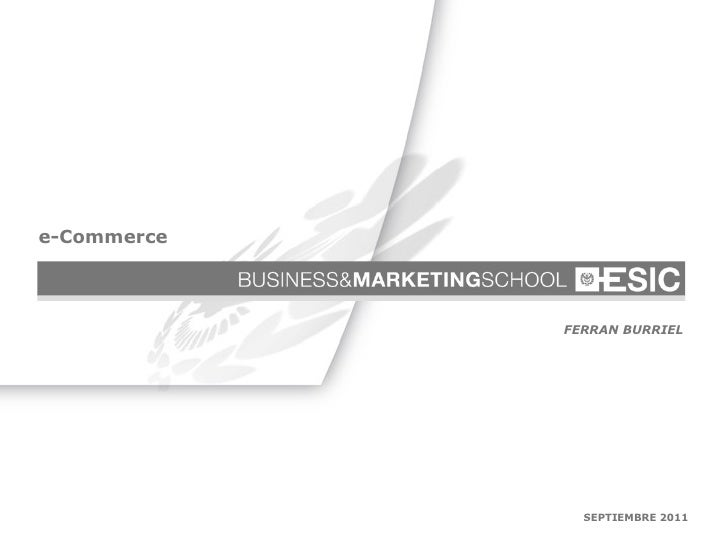 e-Commerce                                                FERRAN BURRIELE-COMMERCE 2011 - Licencia CC. Ferran Burriel     ...
