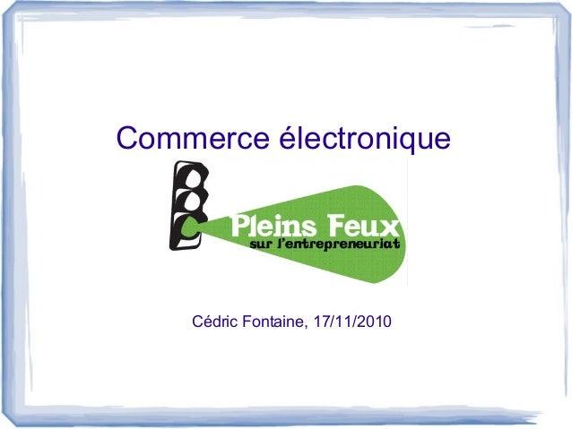 Commerce électronique Cédric Fontaine, 17/11/2010
