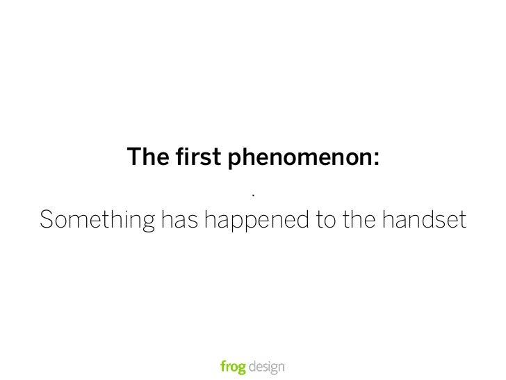 The first phenomenon:                   . Something has happened to the handset