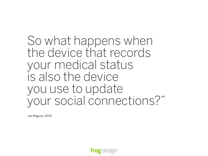 """"""" So what happens when   the device that records   your medical status   is also the device   you use to update   your soc..."""