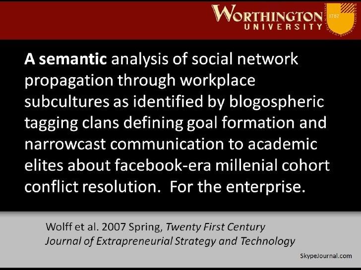 SkypeJournal.com A semantic analysis of social network propagation through workplace subcultures as identified by blogosph...