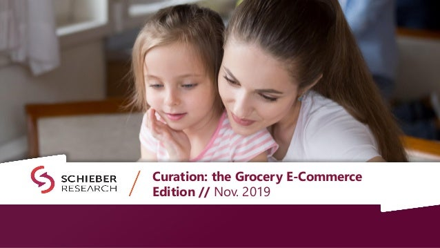 Curation: the Grocery E-Commerce Edition // Nov. 2019