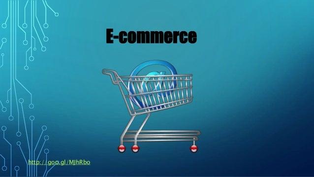 E-commerce http://goo.gl/MJhRbo