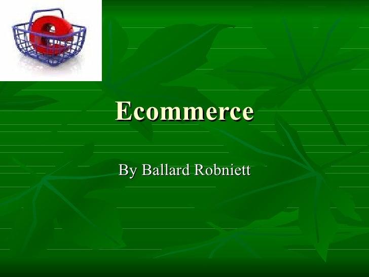 Ecommerce By Ballard Robniett