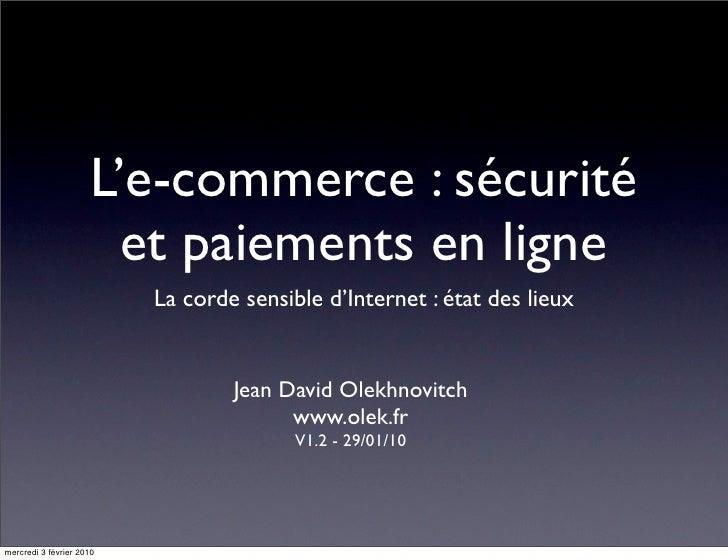 L'e-commerce : sécurité                        et paiements en ligne                           La corde sensible d'Interne...