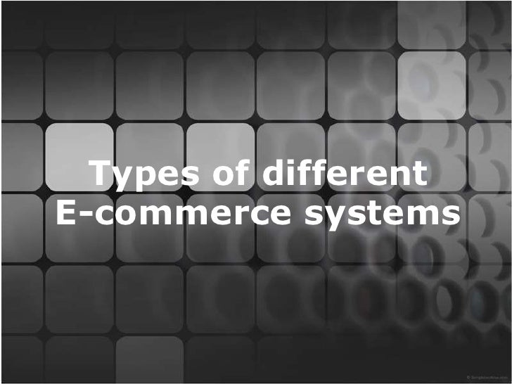 Types of different E-commerce systems