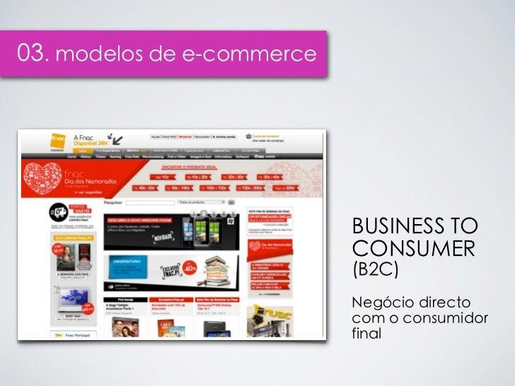 03. modelos de e-commerce                            BUSINESS TO                            CONSUMER                      ...