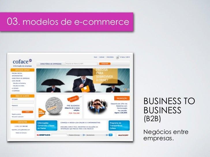 03. modelos de e-commerce                            BUSINESS TO                            BUSINESS                      ...