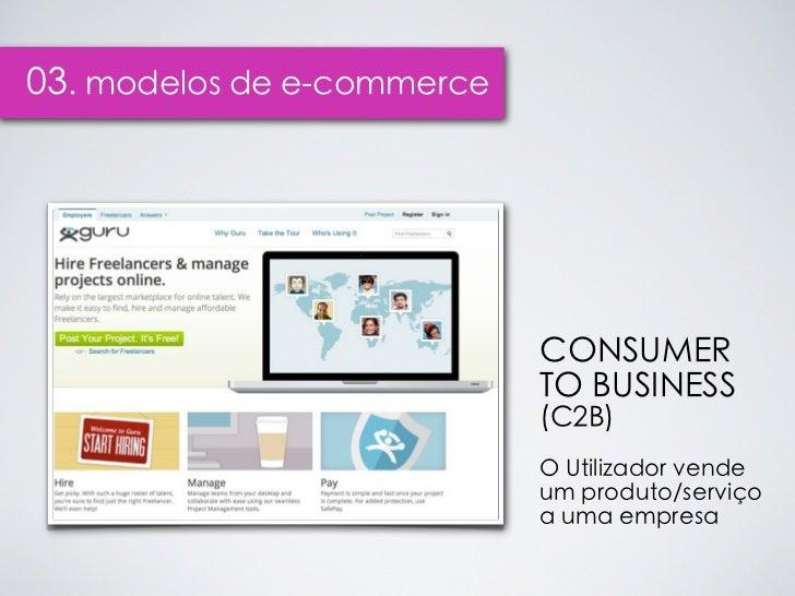 03. modelos de e-commerce                            CONSUMER                            TO BUSINESS                      ...
