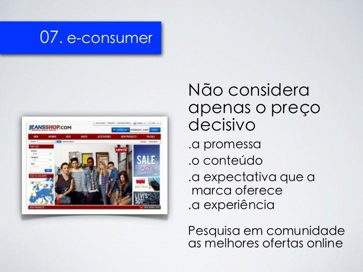 07. e-consumer                 Não considera                 apenas o preço                 decisivo                 .a pr...