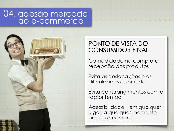 04. adesão mercado   ao e-commerce                     PONTO DE VISTA DO                     CONSUMIDOR FINAL             ...