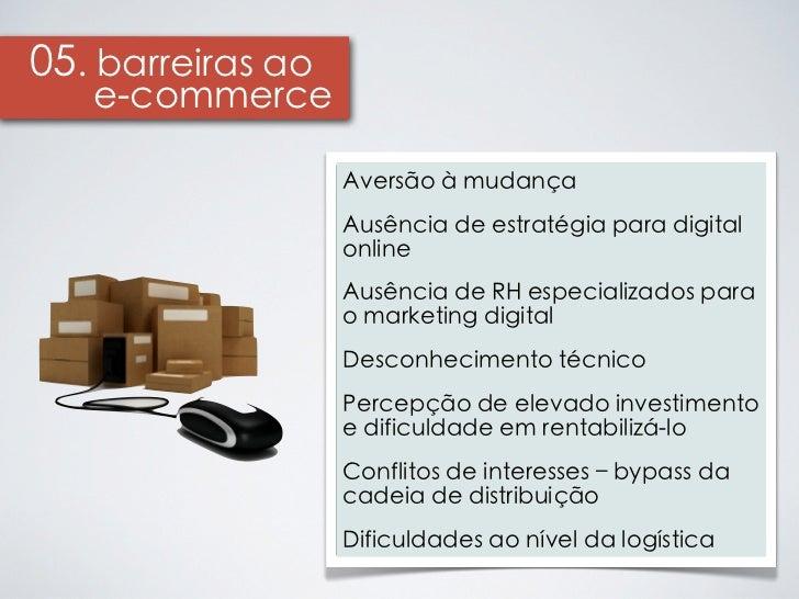 05. barreiras ao   e-commerce                   Aversão à mudança                   Ausência de estratégia para digital   ...