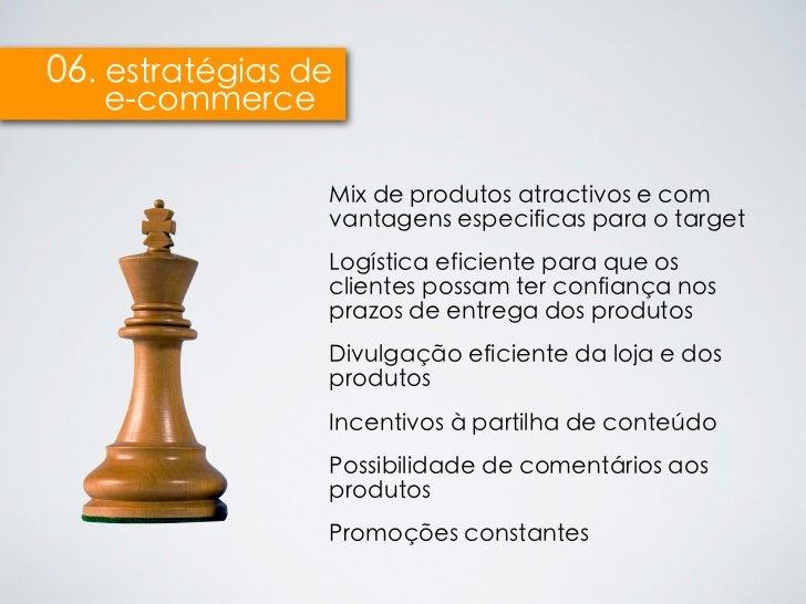 06. estratégias de   e-commerce                 Mix de produtos atractivos e com                 vantagens especificas par...