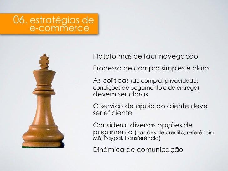 06. estratégias de   e-commerce                 Plataformas de fácil navegação                 Processo de compra simples ...
