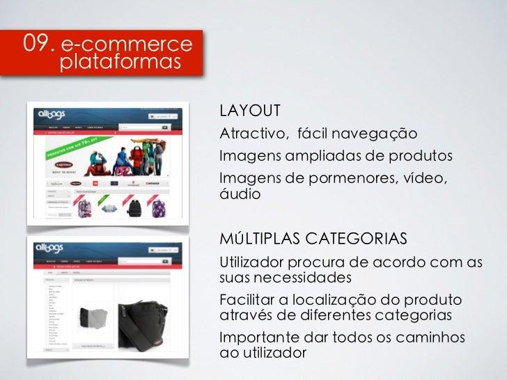 09. e-commerce  plataformas                 LAYOUT                 Atractivo, fácil navegação                 Imagens ampl...