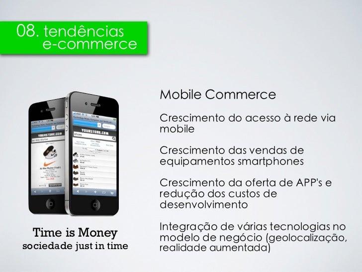 08. tendências    e-commerce                         Mobile Commerce                         Crescimento do acesso à rede ...