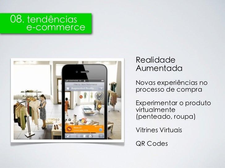 08. tendências   e-commerce                 Realidade                 Aumentada                 Novas experiências no     ...