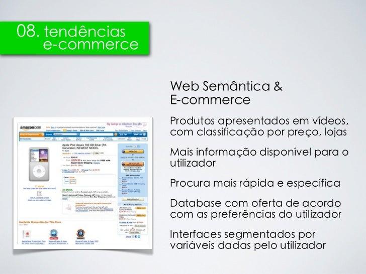 08. tendências   e-commerce                 Web Semântica &                 E-commerce                 Produtos apresentad...