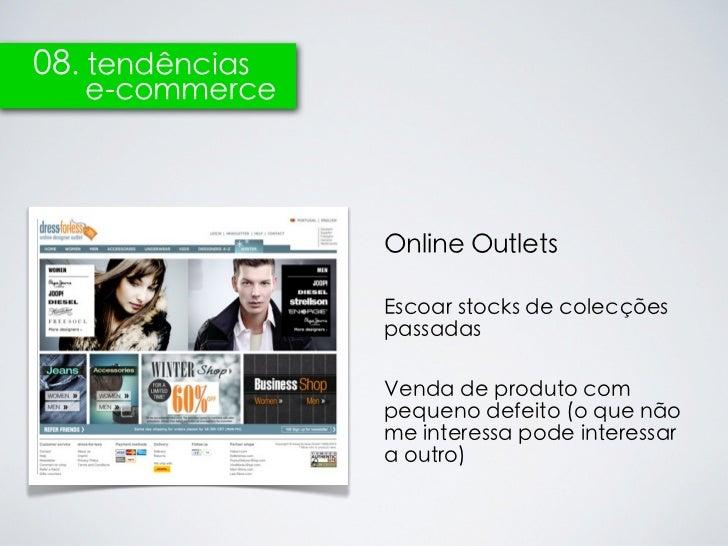 08. tendências   e-commerce                 Online Outlets                 Escoar stocks de colecções                 pass...