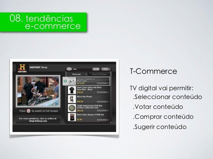 08. tendências   e-commerce                 T-Commerce                 TV digital vai permitir:                  .Seleccio...
