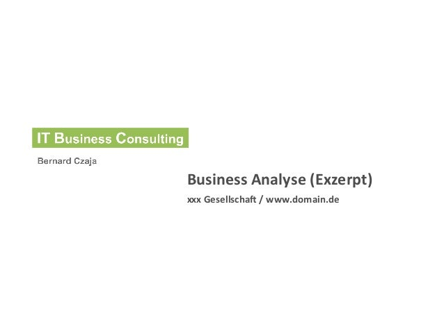 Business	  Analyse	  (Exzerpt)	  xxx	  Gesellscha7	  /	  www.domain.de