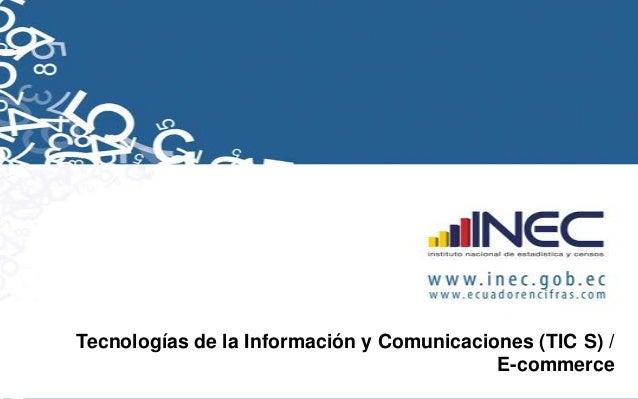 Tecnologías de la Información y Comunicaciones (TIC S) / E-commerce
