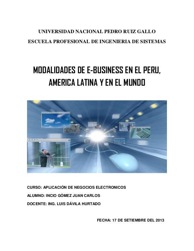 UNIVERSIDAD NACIONAL PEDRO RUIZ GALLO ESCUELA PROFESIONAL DE INGENIERIA DE SISTEMAS MODALIDADES DE E-BUSINESS EN EL PERU, ...
