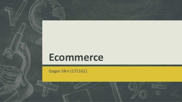Ecommerce Gagan Sikri (171162)