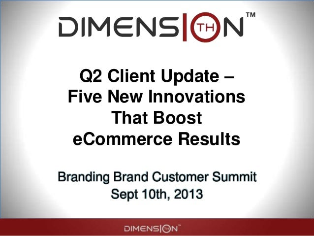 Q2 Client Update – Five New Innovations That Boost eCommerce Results Branding Brand Customer Summit Sept 10th, 2013