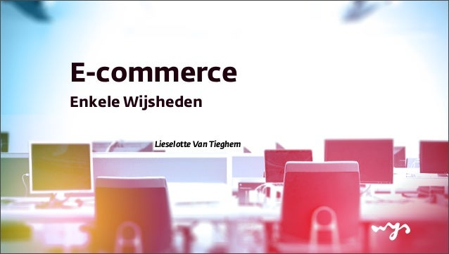 E-commerceEnkele WijshedenLieselotte Van Tieghem