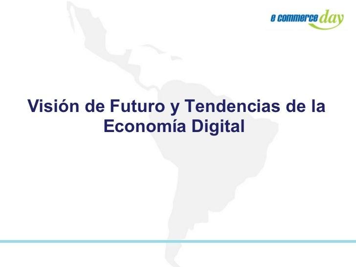 Visión de Futuro y Tendencias de la Economía Digital