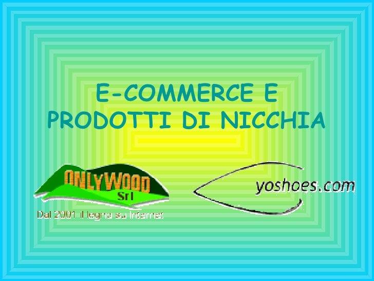 E-COMMERCE E PRODOTTI DI NICCHIA