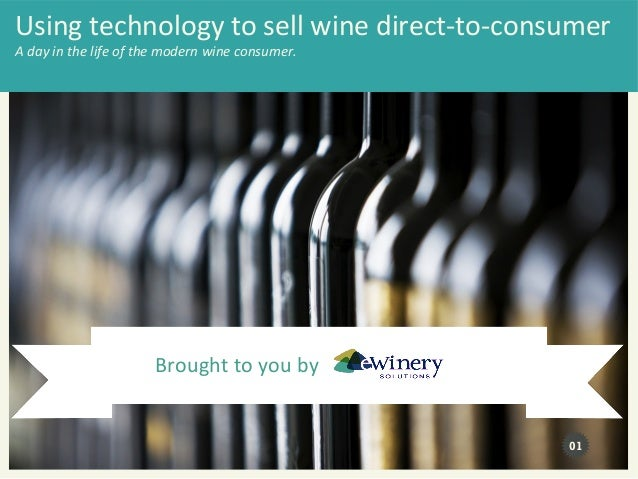 Using technology to sell wine direct-to-consumerA day in the life of the modern wine consumer.                      Brough...
