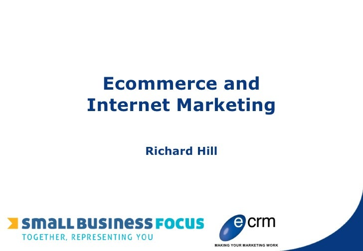 Ecommerce and Internet Marketing Richard Hill