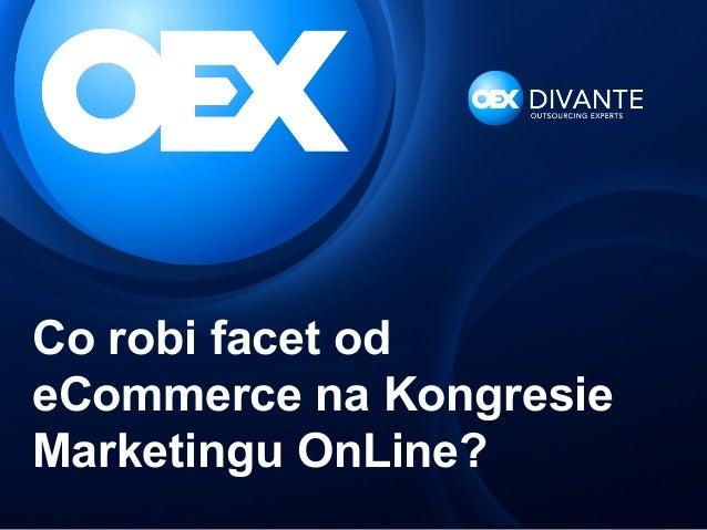 Co robi facet od eCommerce na Kongresie Marketingu OnLine?