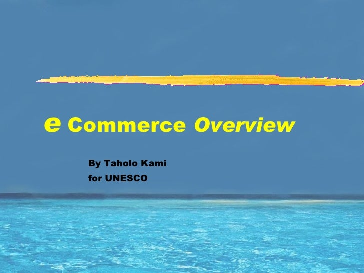 IT for Decision Makers e  Commerce  Overview  By Taholo Kami for UNESCO