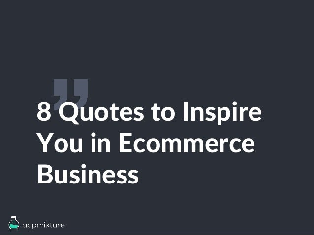 8 Quotes to Inspire You in Ecommerce Business
