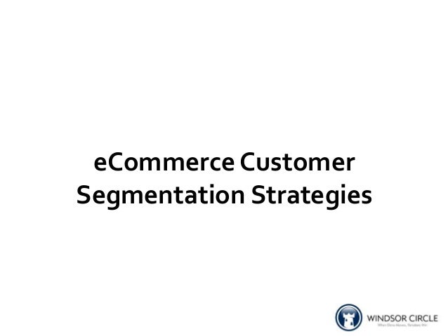 eCommerce CustomerSegmentation Strategies